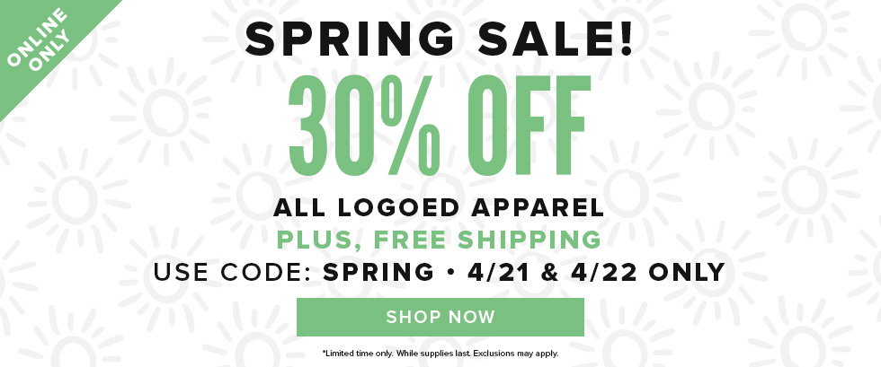 Online only. Spring Sale! 30% off all logoed apparel, plus free shipping. Used code: SPRING. 4/21 & 4/22 only. Click to shop now.