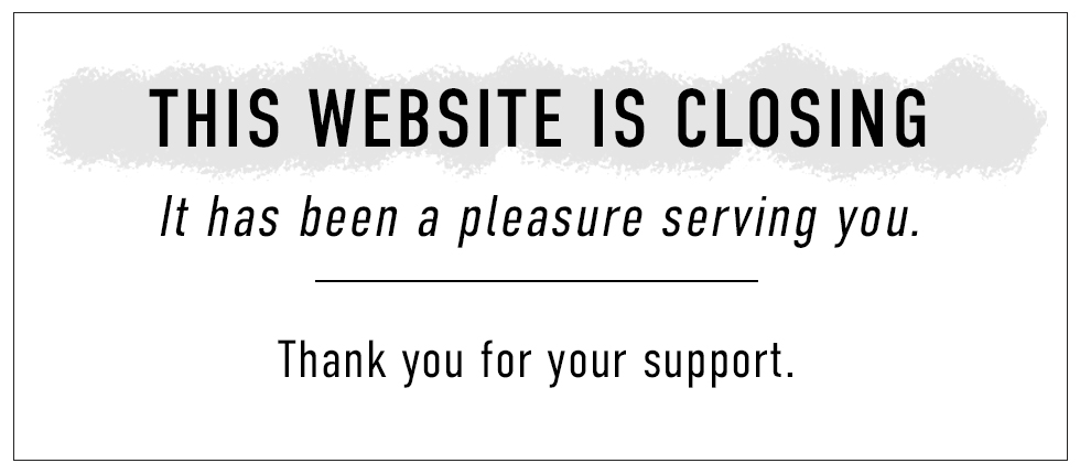 This website is closing. It has been a pleasure serving you. Thank you for your support.